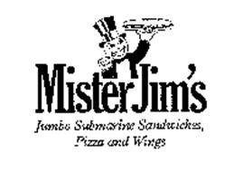 MISTER JIM'S JUMBO SUBMARINE SANDWICHES, PIZZA AND WINGS