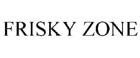 FRISKY ZONE