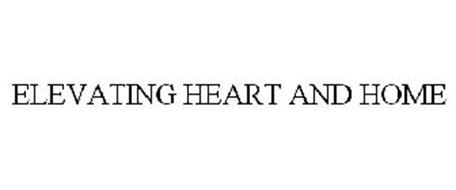 ELEVATING HEART AND HOME