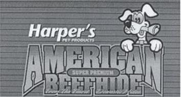 HARPER'S PET PRODUCTS AMERICAN SUPER PREMIUM BEEFHIDE FROM THE FINEST DOMESTIC HIDES