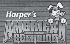 HARPER'S AMERICAN SUPER PREMIUM BEEFHIDE