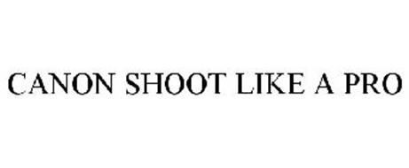 CANON SHOOT LIKE A PRO
