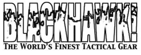 BLACKHAWK! THE WORLD'S FINEST TACTICAL GEAR