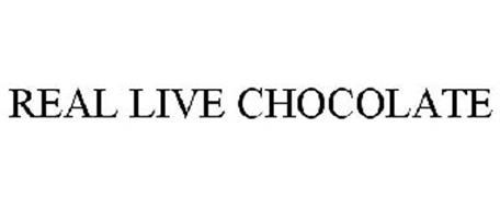 REAL LIVE CHOCOLATE