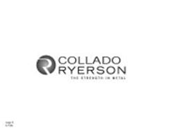 R COLLADO RYERSON THE STRENGTH IN METAL