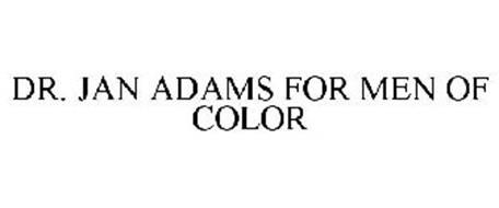 DR. JAN ADAMS FOR MEN OF COLOR