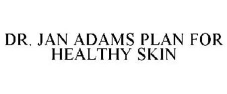 DR. JAN ADAMS PLAN FOR HEALTHY SKIN