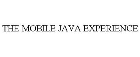 THE MOBILE JAVA EXPERIENCE