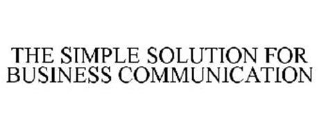 THE SIMPLE SOLUTION FOR BUSINESS COMMUNICATION