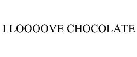 I LOOOOVE CHOCOLATE