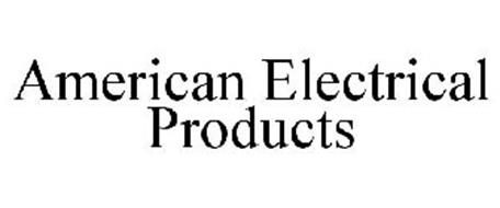 AMERICAN ELECTRICAL PRODUCTS