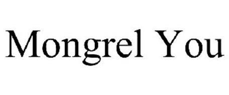 MONGREL YOU