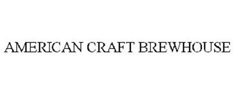 AMERICAN CRAFT BREWHOUSE