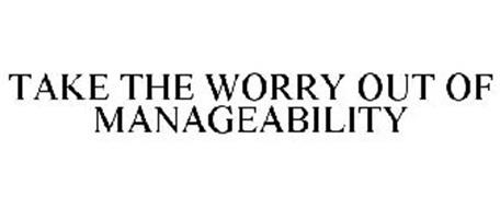 TAKE THE WORRY OUT OF MANAGEABILITY