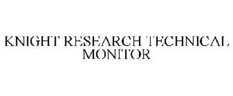 KNIGHT RESEARCH TECHNICAL MONITOR