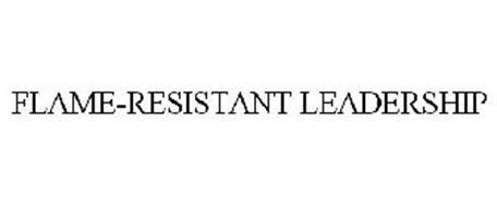 FLAME-RESISTANT LEADERSHIP