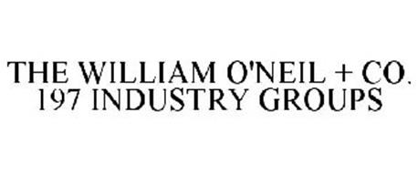 THE WILLIAM O'NEIL + CO. 197 INDUSTRY GROUPS