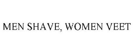 MEN SHAVE, WOMEN VEET
