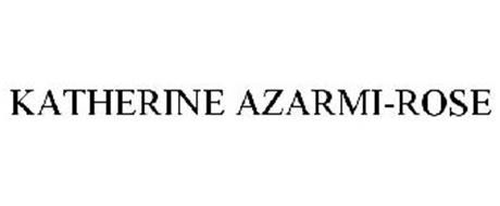 KATHERINE AZARMI-ROSE