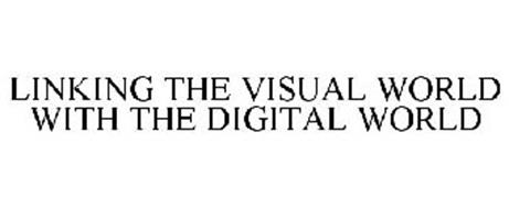LINKING THE VISUAL WORLD WITH THE DIGITAL WORLD
