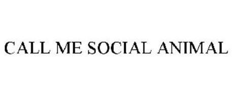 CALL ME SOCIAL ANIMAL