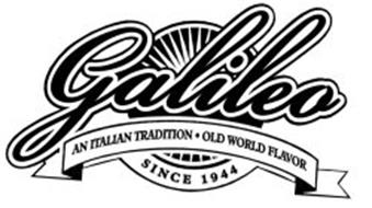 GALILEO AN ITALIAN TRADITION · OLD WORLD FLAVOR SINCE 1944