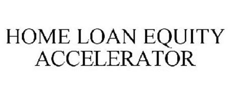 HOME LOAN EQUITY ACCELERATOR
