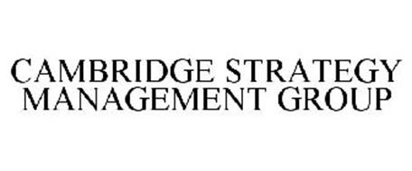 CAMBRIDGE STRATEGY MANAGEMENT GROUP