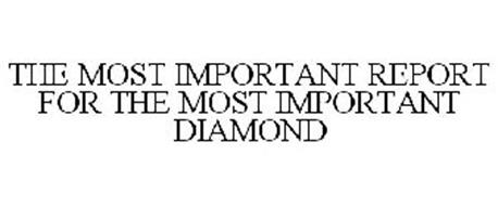 THE MOST IMPORTANT REPORT FOR THE MOST IMPORTANT DIAMOND