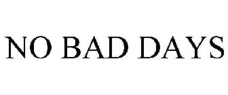 No Bad Days Enterprises Incorporated Trademarks 7 From