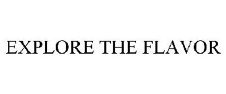 EXPLORE THE FLAVOR