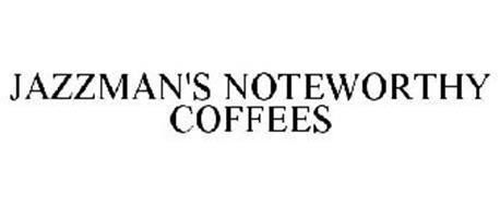 JAZZMAN'S NOTEWORTHY COFFEES