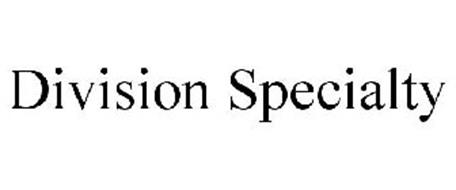 DIVISION SPECIALTY