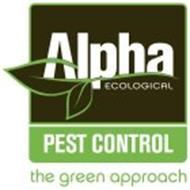 ALPHA ECOLOGICAL PEST CONTROL THE GREEN APPROACH