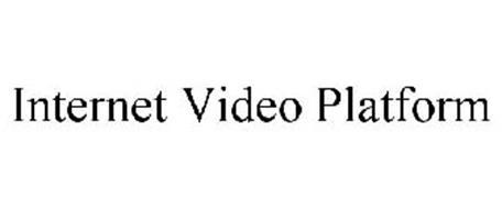 INTERNET VIDEO PLATFORM
