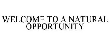 WELCOME TO A NATURAL OPPORTUNITY
