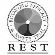 ROTAVIRUS EFFICACY & SAFETY TRIAL - R ES T