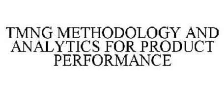 TMNG METHODOLOGY AND ANALYTICS FOR PRODUCT PERFORMANCE