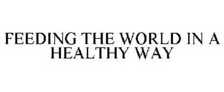 FEEDING THE WORLD IN A HEALTHY WAY