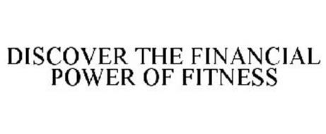 DISCOVER THE FINANCIAL POWER OF FITNESS