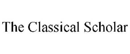 THE CLASSICAL SCHOLAR