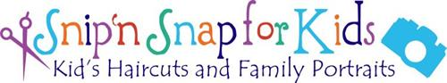 SNIP 'N SNAP FOR KIDS KID'S HAIRCUTS AND FAMILY PORTRAITS