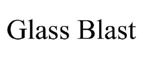 GLASS BLAST