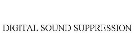 DIGITAL SOUND SUPPRESSION