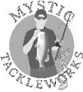 MYSTIC TACKLEWORKS