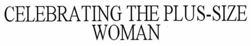 CELEBRATING THE PLUS-SIZE WOMAN