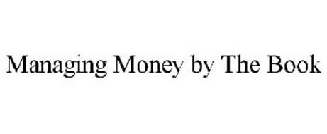 MANAGING MONEY BY THE BOOK