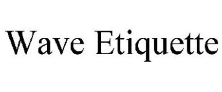 WAVE ETIQUETTE