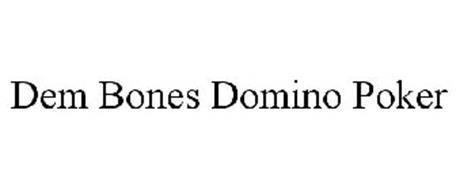 DEM BONES DOMINO POKER
