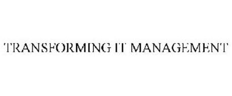TRANSFORMING IT MANAGEMENT